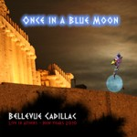 Bellevue Cadillac score big with live CD Once In A Blue Moon