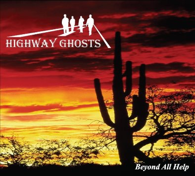 highway ghosts rustle up good sounds on new cd beyond all help