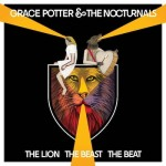 Grace Potter & The Nocturnals release another winning CD The Lion The Beast The Beat