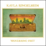 Kayla Ringelheim expresses beauty and truth on Wandering Feet CD