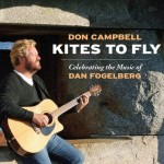 Don Campbell offers loving tribute to Dan Fogelberg on double set Kites To Fly