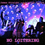 James Straight And The Wide Stance kick ass on No Loitering CD