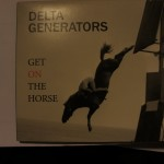 Delta Generators ride well on Get On The Horse