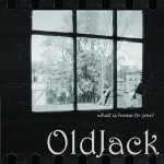 Oldjack reaches new artistic high on What Is Home To You album