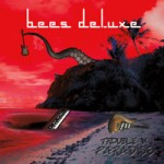 Bees Deluxe delight and impress again on Trouble In Paradise CD