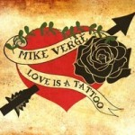 Mike Verge brilliantly comes into his own with Love Is A Tattoo album