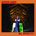Arthur James expresses the sublime beauty of blues on Me, Myself & I