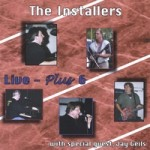 Retro CD Review: The Installers delivered on 2008 Live - Plus 6 recording