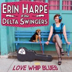 Erin Harpe & The Delta Swingers keep it real on debut album Love Whip Blues