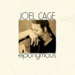 Joel Cage offers many fine lyrical and musical nuggets on Eponymous album
