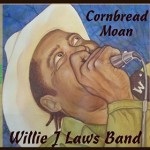 Willie J. Laws Band will make everybody's Cornbread Moan with new album