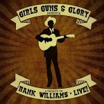 Girls Guns & Glory show the proper respect on fun filled tribute to Hank Williams