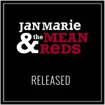 Jan Marie & The Mean Reds offer fine live document with Released