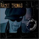 Racky Thomas brings blues yesteryear to colorful life with Goin' Home CD