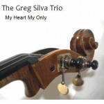 The Greg Silva Trio release fine jazz document My Heart My Only
