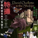 Daniel Ouellette & The Shobijin glorious, crazy on new Tokusatsu! CD