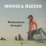 Monica Rizzio shines with righteous zeal on Washashore Cowgirl CD