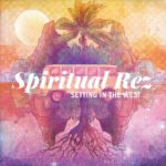 Spiritual Rez offer a fun party vibe with Setting In The West