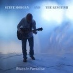Steve Morgan And The Kingfish offer a lot on Blues In Paradise, a must have local CD