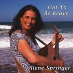 Ilene Springer paints large canvas of words and sounds on Got To Be Brave album
