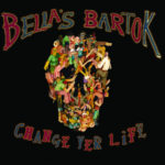 Bella's Bartok impresses doing things their way on Change Yer Life album