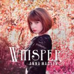 Anna Madsen makes artistic shout with Whisper album