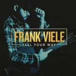 Frank Viele rocks with force and grace on Fall Your Way album