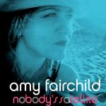 Amy Fairchild makes huge personal, artistic statement with Nobody's Satellite album