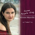 Kirsten Manville has a lot to offer listeners on Some People Sing