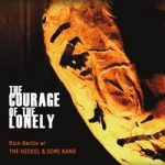 Rick Berlin W/ The Nickel & Dime Band strike solid gold once again with The Courage Of The Lonely