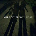Mark Cutler has arrived with Travel Light album