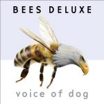 Bees Deluxe strike musical gold once again with Voice Of Dog album
