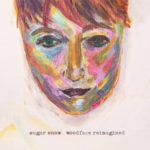 Sugar Snow does tremendous work with Woodface  Reimagined, an interpretation of old Crowded House album